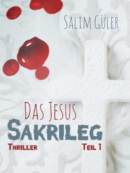 Jesus_Sakrileg_Salim_Gueler_Teil1_klein