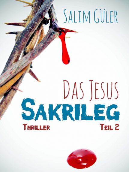 Jesus_Sakrileg_Salim_Gueler_Teil2_klein